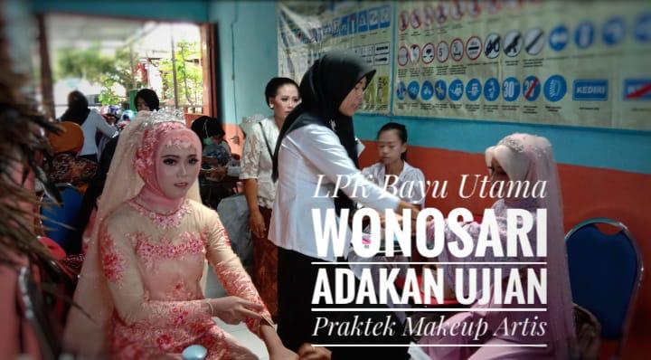 LPK Bayu Utama Wonosari Adakan Ujian Praktek Makeup Artis